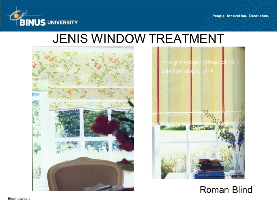 Bina Nusantara JENIS WINDOW TREATMENT Roman Blind