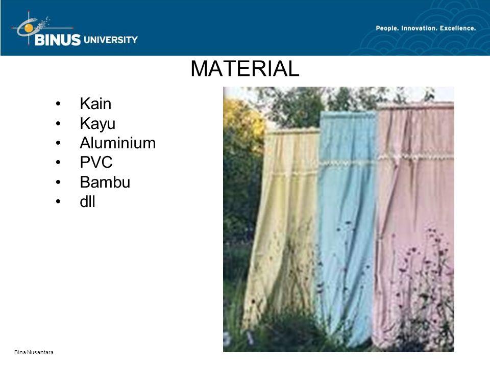 Bina Nusantara MATERIAL Kain Kayu Aluminium PVC Bambu dll