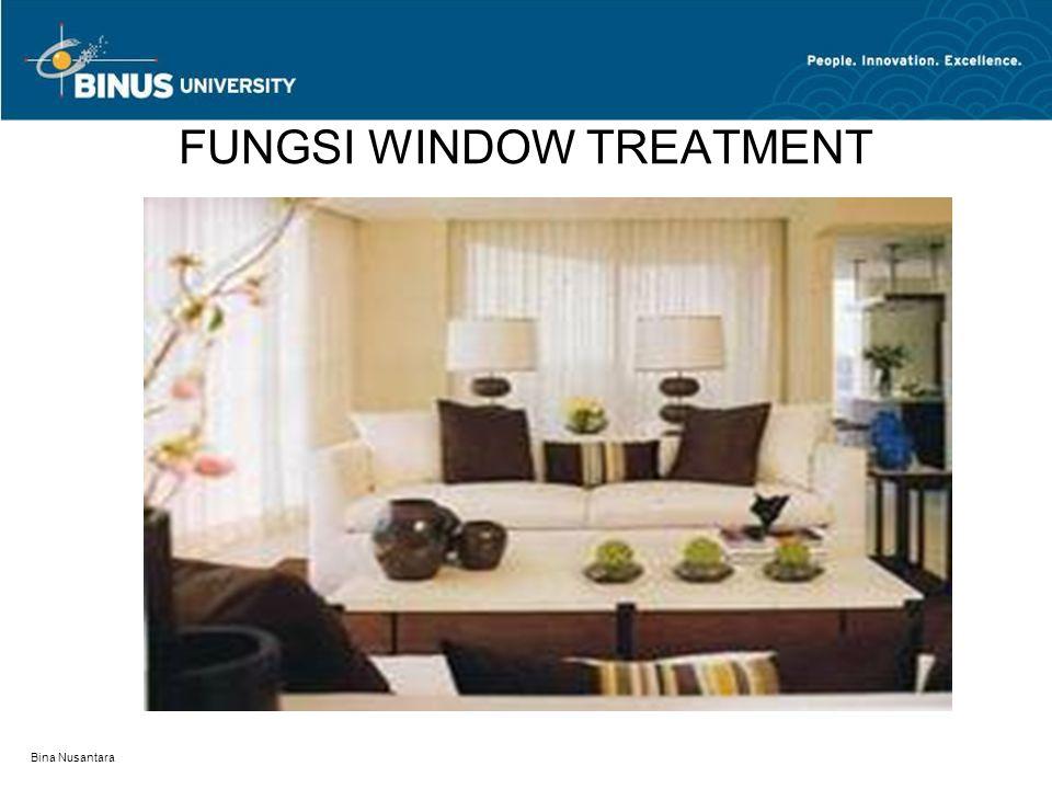 Bina Nusantara FUNGSI WINDOW TREATMENT