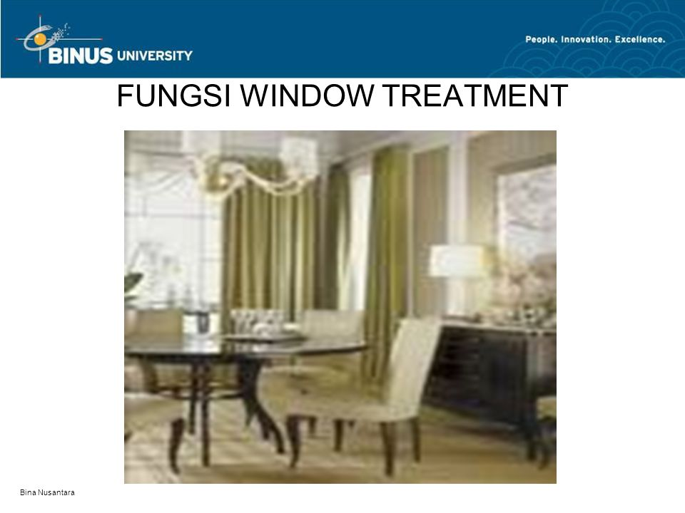 Bina Nusantara FUNGSI WINDOW TREATMENT