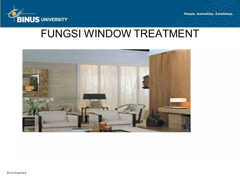 Bina Nusantara JENIS WINDOW TREATMENT Venetian blind