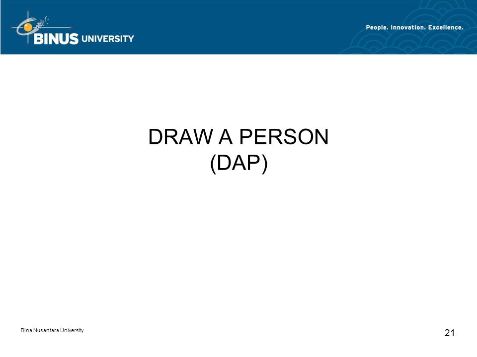 Bina Nusantara University 21 DRAW A PERSON (DAP)