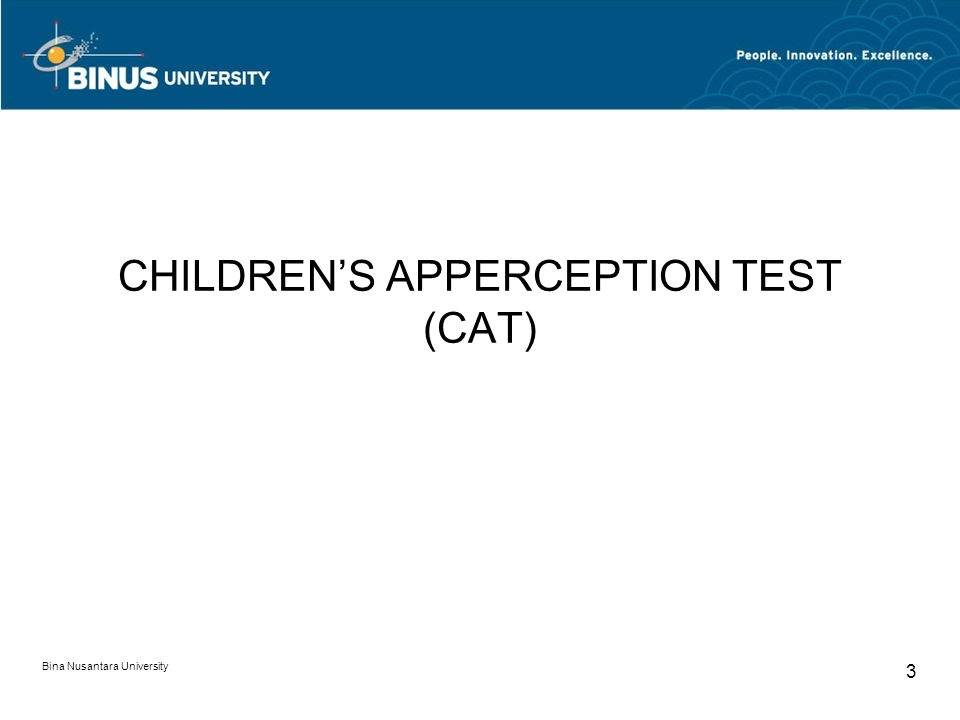 Bina Nusantara University 3 CHILDREN'S APPERCEPTION TEST (CAT)