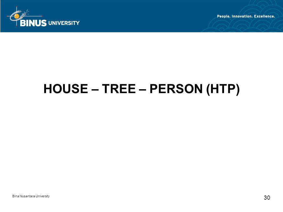 Bina Nusantara University 30 HOUSE – TREE – PERSON (HTP)