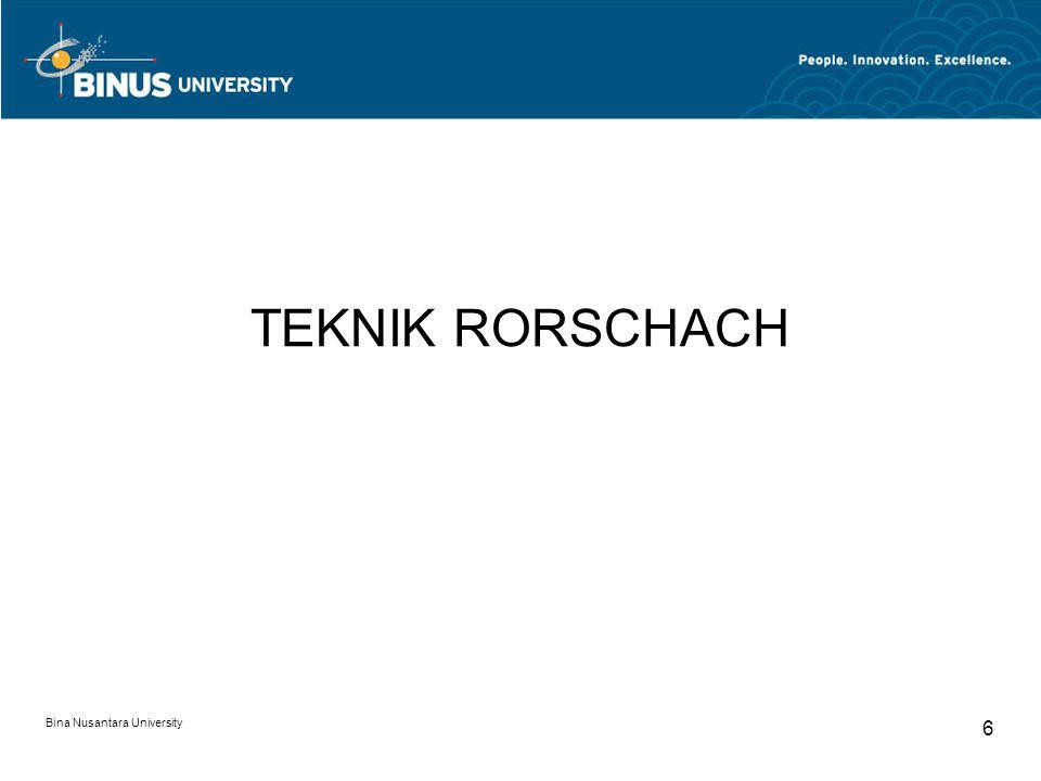 Bina Nusantara University 6 TEKNIK RORSCHACH