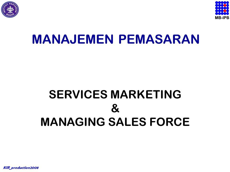 KIR_production2008 MANAJEMEN PEMASARAN SERVICES MARKETING & MANAGING SALES FORCE