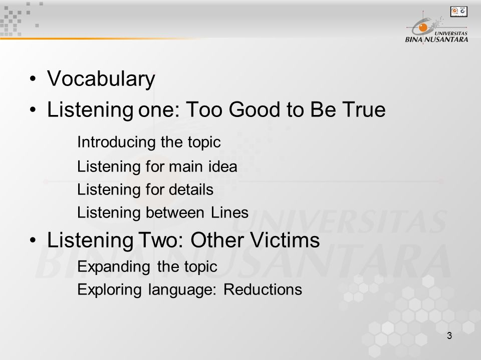 4 Preparing to listen: Vocabulary for Comprehension 1.Luxury 2.Prize 3.Deposit 4.Trust 5.Victims 6.Fraud 7.Gullible 8.Con artists 9.Put pressure on 10.Protect yourself