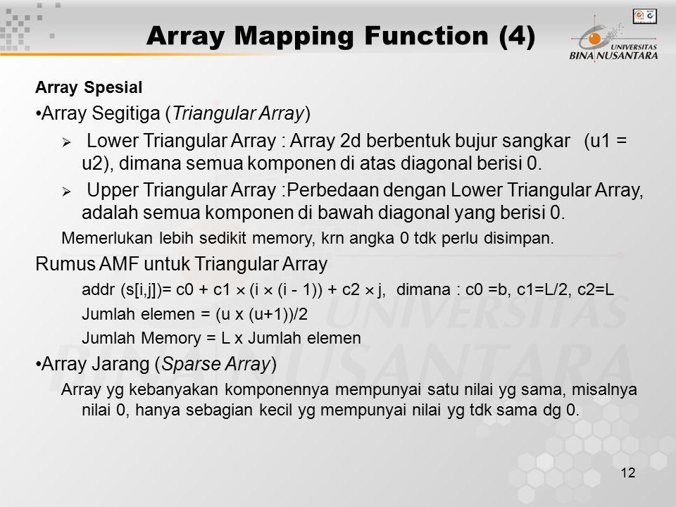 12 Array Mapping Function (4) Array Spesial Array Segitiga (Triangular Array)  Lower Triangular Array : Array 2d berbentuk bujur sangkar (u1 = u2), d
