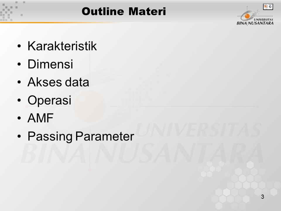 4 Karakteristik KARAKTERISTIK dari Array :  Hubungan antar elemen adalah linier.