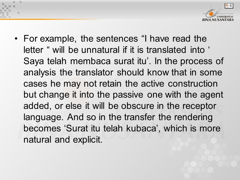 For example, the sentences I have read the letter will be unnatural if it is translated into ' Saya telah membaca surat itu'.