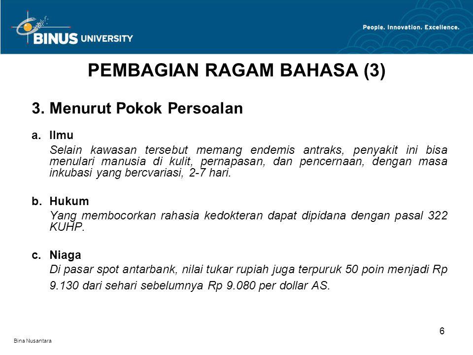 Bina Nusantara 3.Menurut Pokok Persoalan (lanjutan) d.