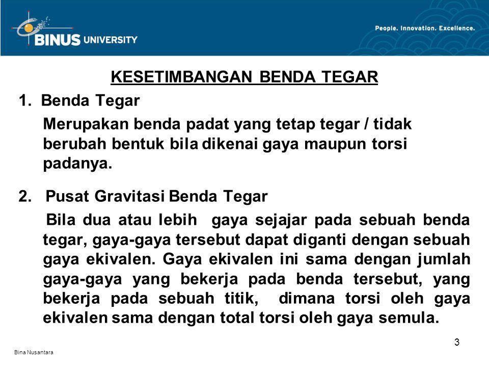 Bina Nusantara KESETIMBANGAN BENDA TEGAR 1.