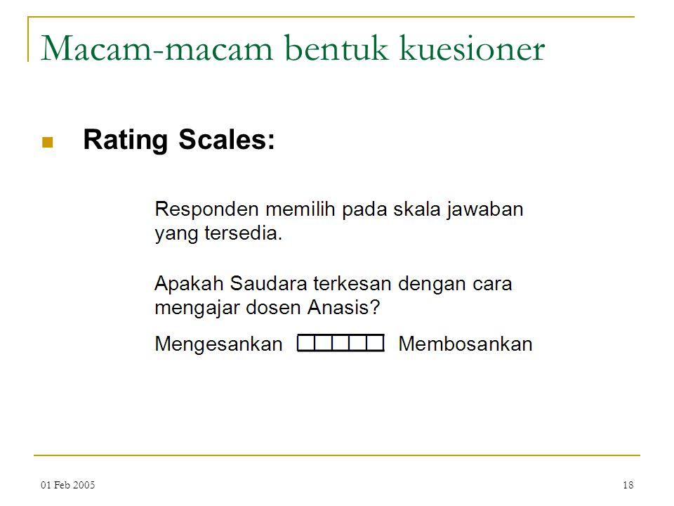 01 Feb 200518 Macam-macam bentuk kuesioner Rating Scales: