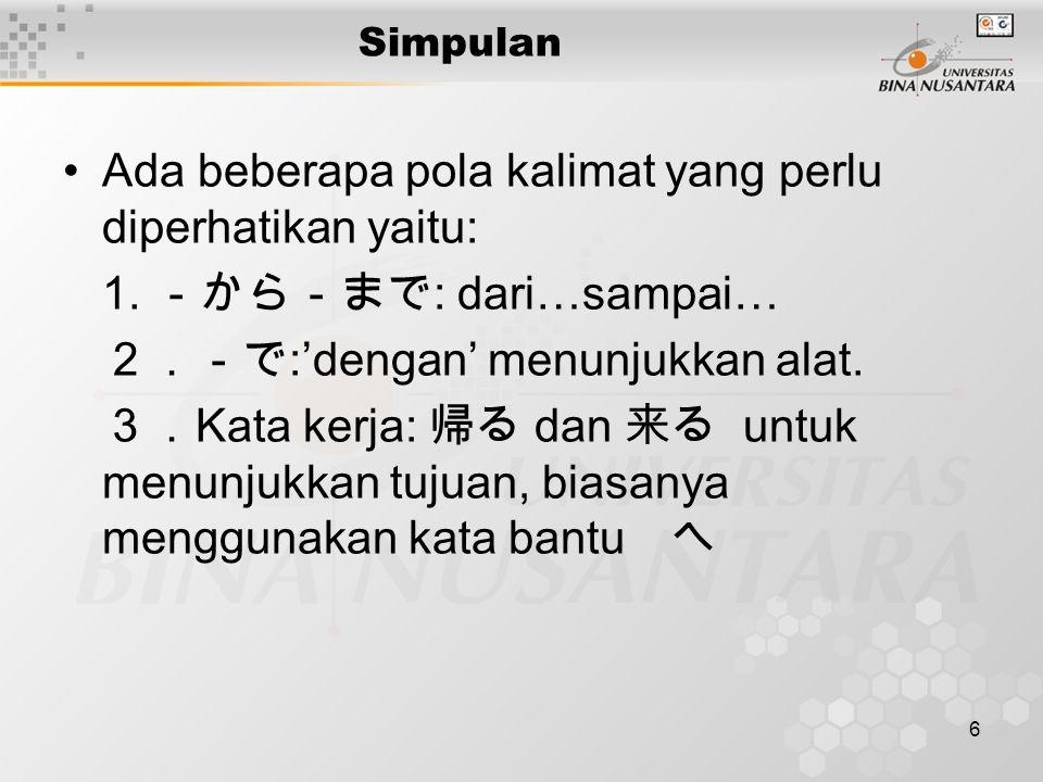 6 Simpulan Ada beberapa pola kalimat yang perlu diperhatikan yaitu: 1.