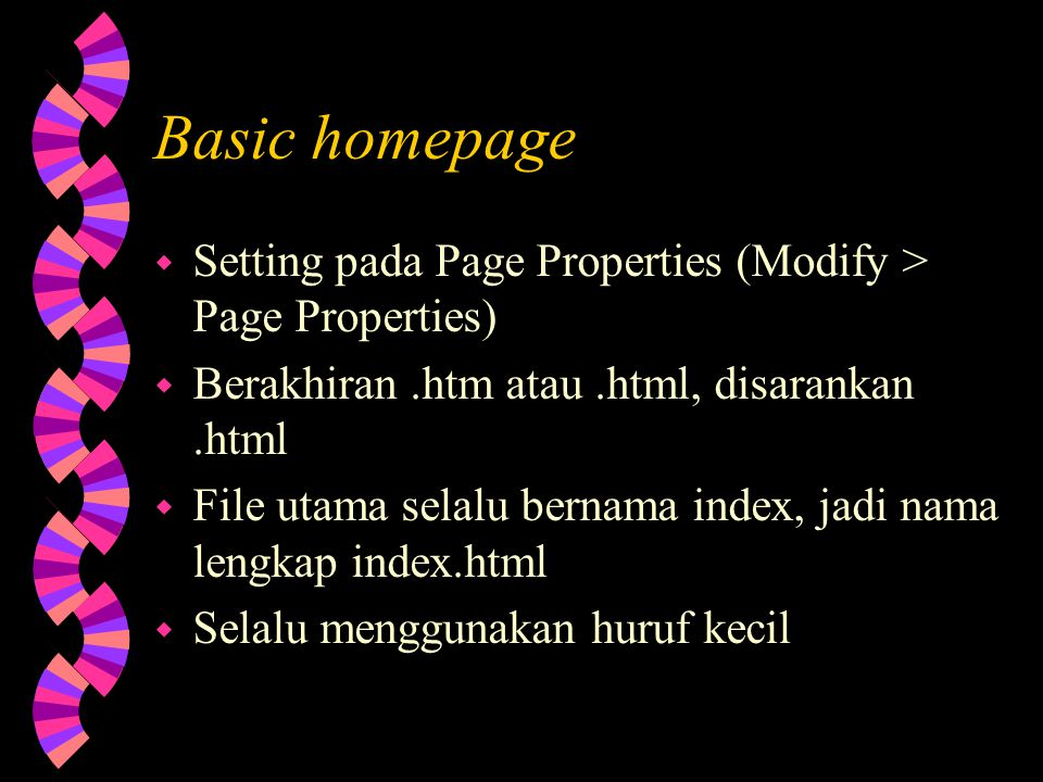 Object panel, Property inspector dan Launcher Overview of the Dreamweaver Environment w Object panel berisi daftar object / tag yang dapat diinsertkan