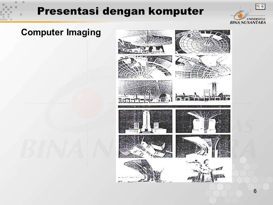 6 Presentasi dengan komputer Computer Imaging