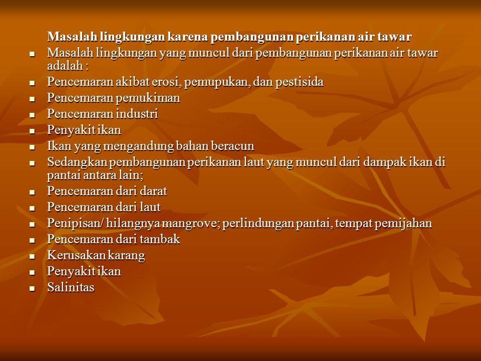Masalah lingkungan dalam pembangunan pertambangan Masalah lingkungan dalam pembangunan pertambangan Hasil pertambangan di Indonesia antara lain minyak dan gas bumi, batu bara, logam-logam mineral (emas, nikel, tembaga, timah, besi dll), batu permata, dll.