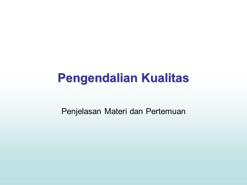 Pengendalian Kualitas Penjelasan Materi dan Pertemuan