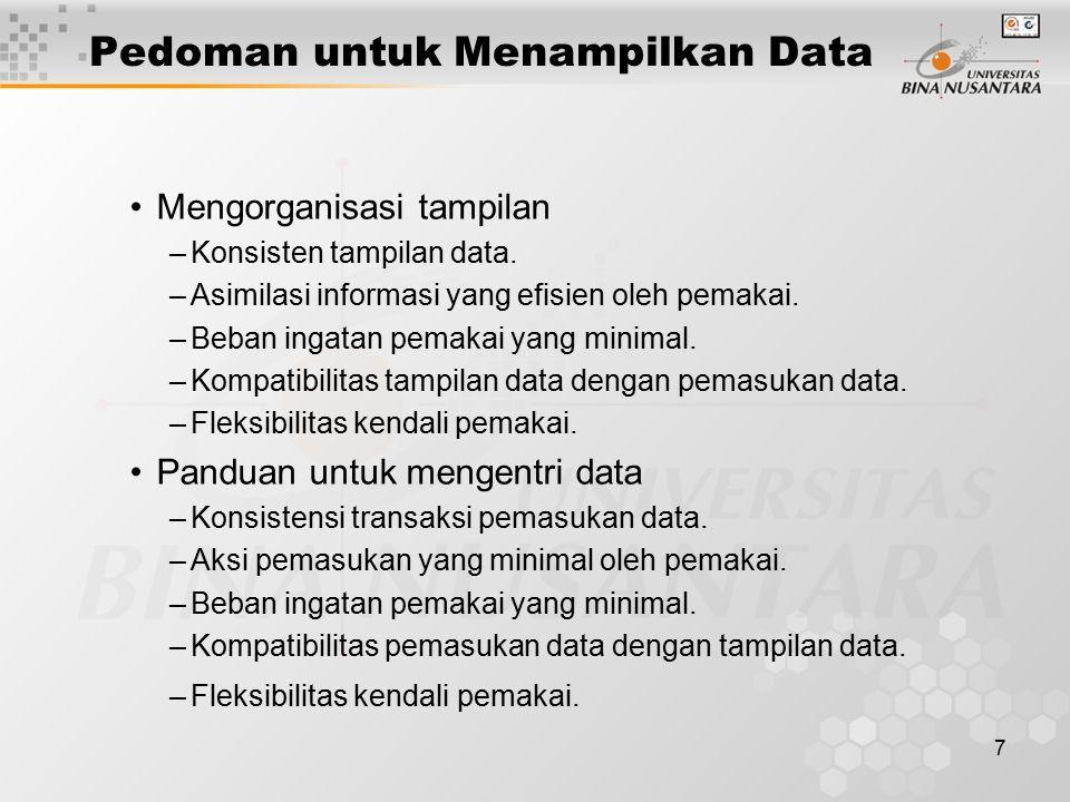 7 Pedoman untuk Menampilkan Data Mengorganisasi tampilan –Konsisten tampilan data.