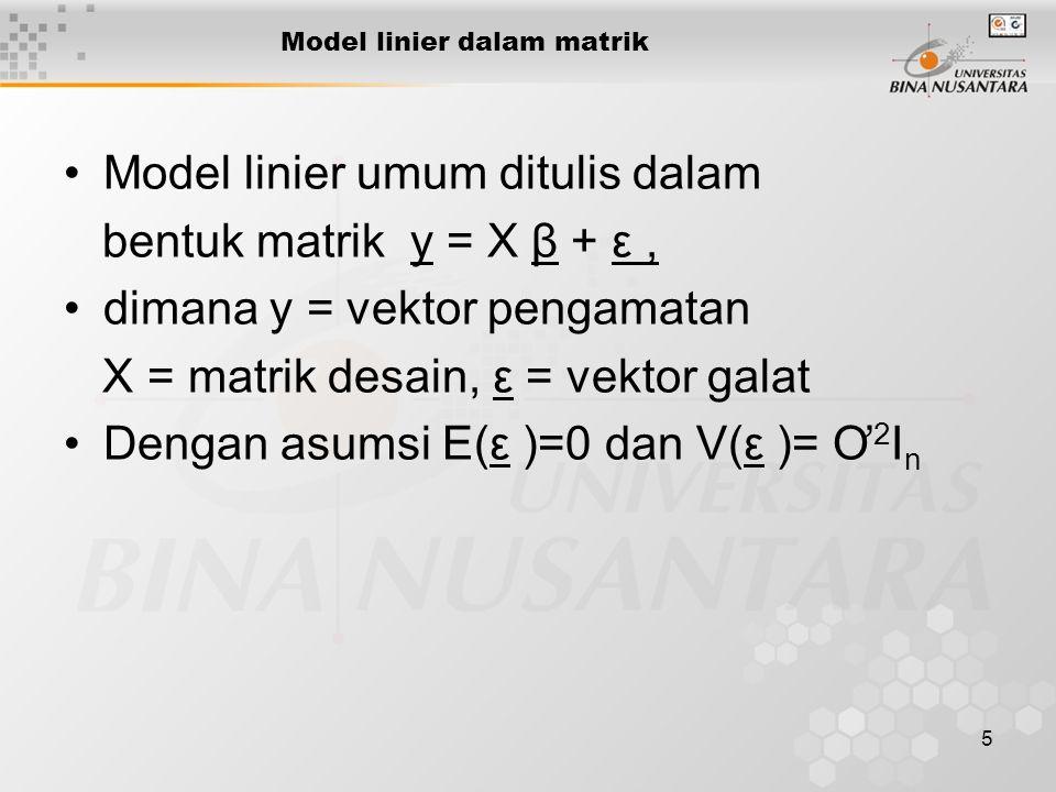 6 Tujuan: Menduga (penduga titik atau interval) bagi parameter b1, b2 …, bp jika mungkin atau paling tidak menduga kombinasi linier dari parameter tersebut.