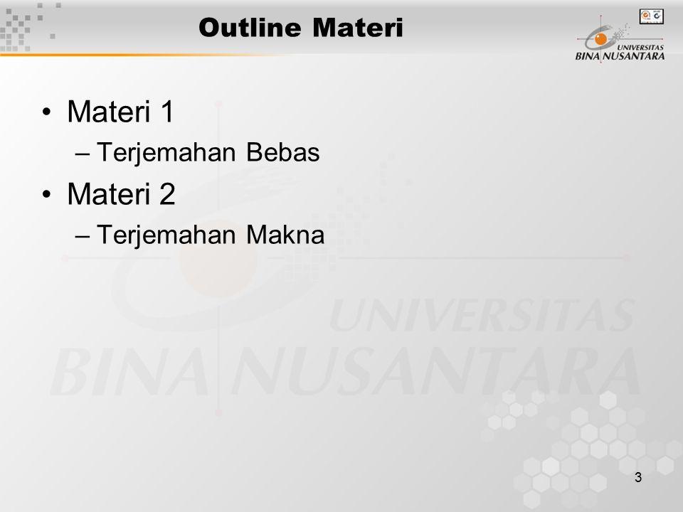 3 Outline Materi Materi 1 –Terjemahan Bebas Materi 2 –Terjemahan Makna