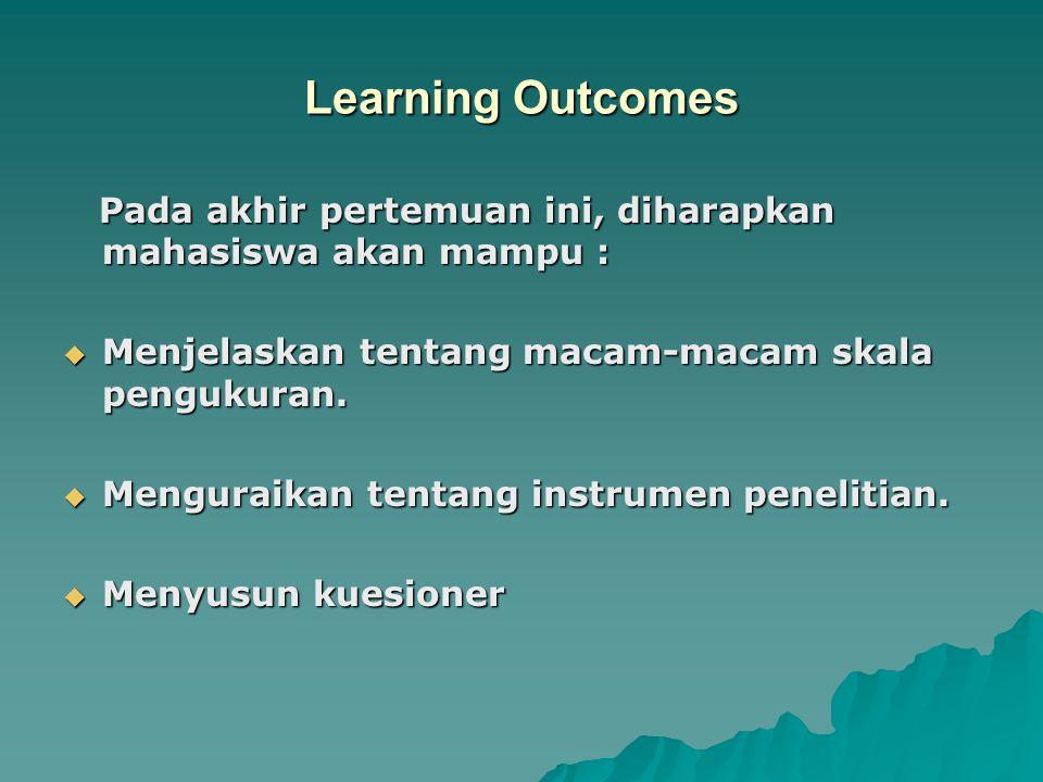 Learning Outcomes Pada akhir pertemuan ini, diharapkan mahasiswa akan mampu : Pada akhir pertemuan ini, diharapkan mahasiswa akan mampu :  Menjelaska