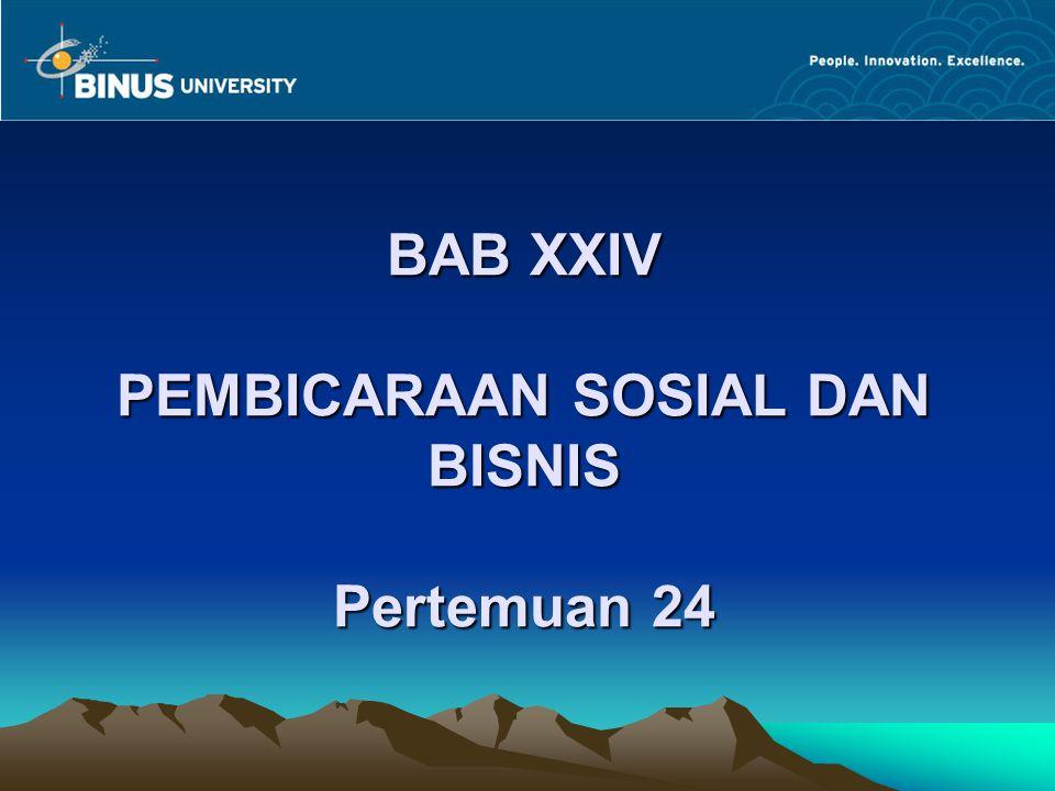 BAB XXIV PEMBICARAAN SOSIAL DAN BISNIS Pertemuan 24