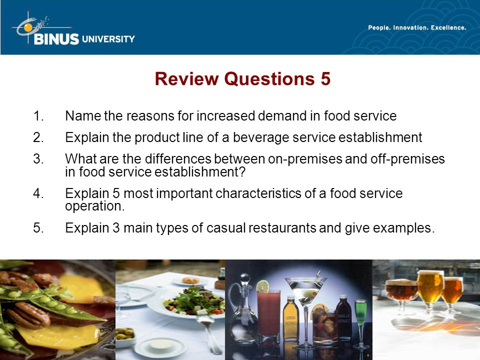 Bina Nusantara HO@0808 Review Questions 5  Name the reasons for increased demand in food service  Explain the product line of a beverage service e