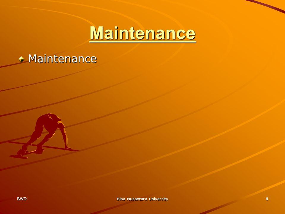 BWD Bina Nusantara University 6 Maintenance Maintenance