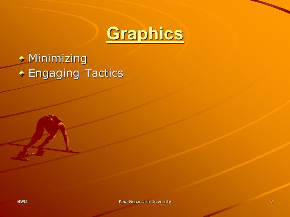 BWD Bina Nusantara University 9 Graphics Minimizing Engaging Tactics