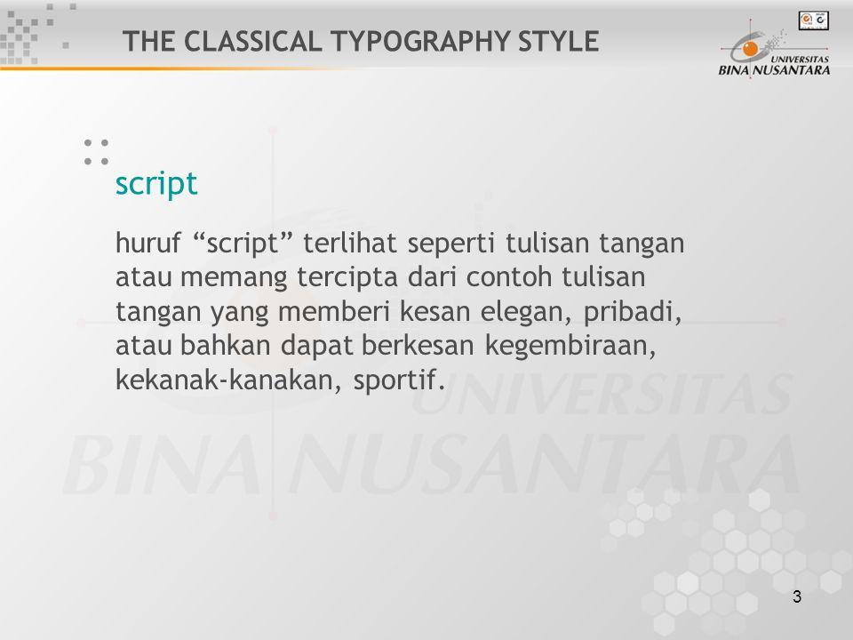 """3 script :: THE CLASSICAL TYPOGRAPHY STYLE huruf """"script"""" terlihat seperti tulisan tangan atau memang tercipta dari contoh tulisan tangan yang memberi"""