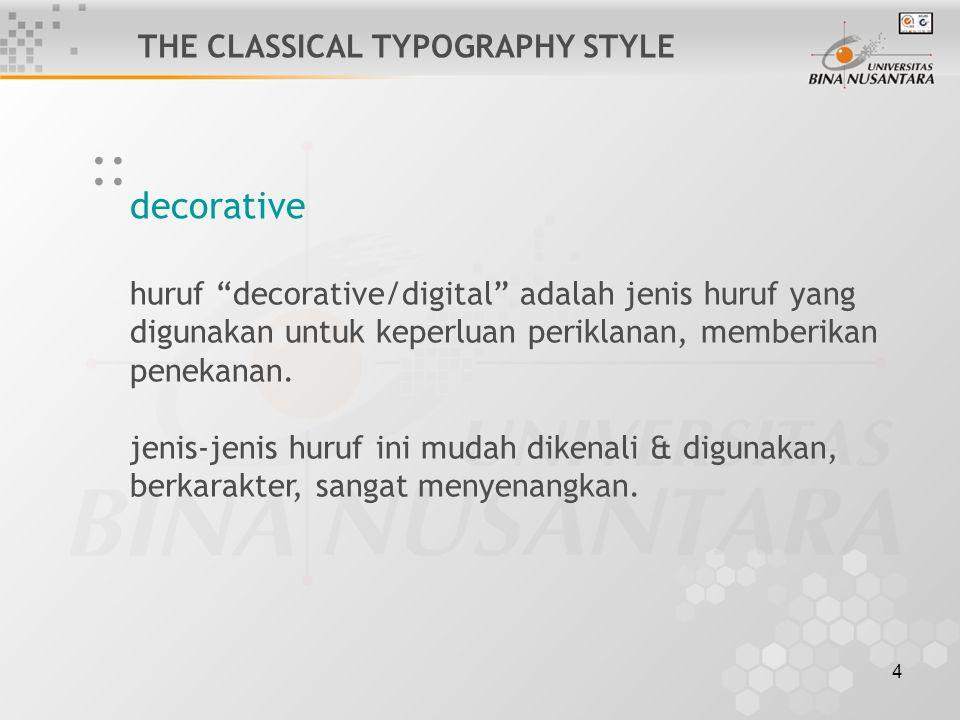 """4 decorative :: THE CLASSICAL TYPOGRAPHY STYLE huruf """"decorative/digital"""" adalah jenis huruf yang digunakan untuk keperluan periklanan, memberikan pen"""
