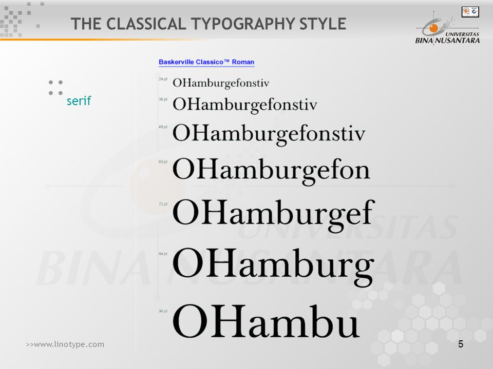 6 serif :: THE CLASSICAL TYPOGRAPHY STYLE >>www.linotype.com