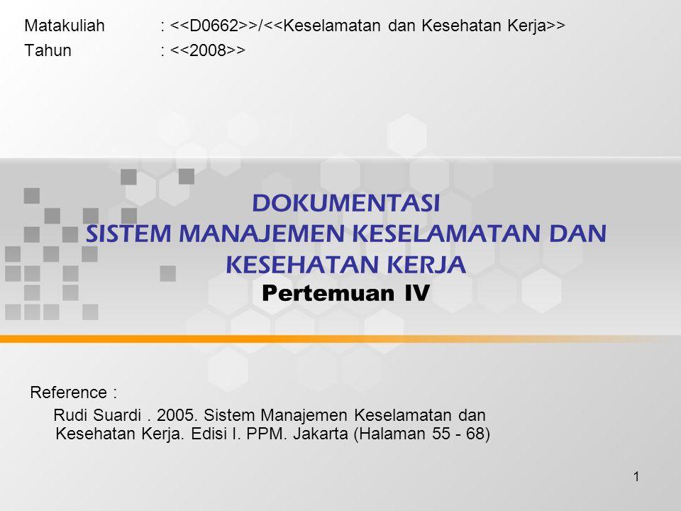 21 Rekaman-rekaman yang terkait sistem Manajemen K3 :  Rekaman-rekaman pelatihan  Laporan inspeksi  laporan-laporan audit  Bukti-bukti konsultasi  Laporan kecelakaan / insiden  Laporan tindak lanjut insiden  Minutes meeting dari K3  Hasil tes medis  Rekaman pemeliharaan K3  Latihan tanggap darurat  Tinjauan manajemen  Rekaman identifikasi bahaya  Rekaman penilaian resiko  Rekaman pengendalian resiko Bentuk nyata penerapan klausul ini :  Prosedur pengendalian rekaman  Rekaman-rekaman kegiatan dalam lingkup Sistem Manajemen K3