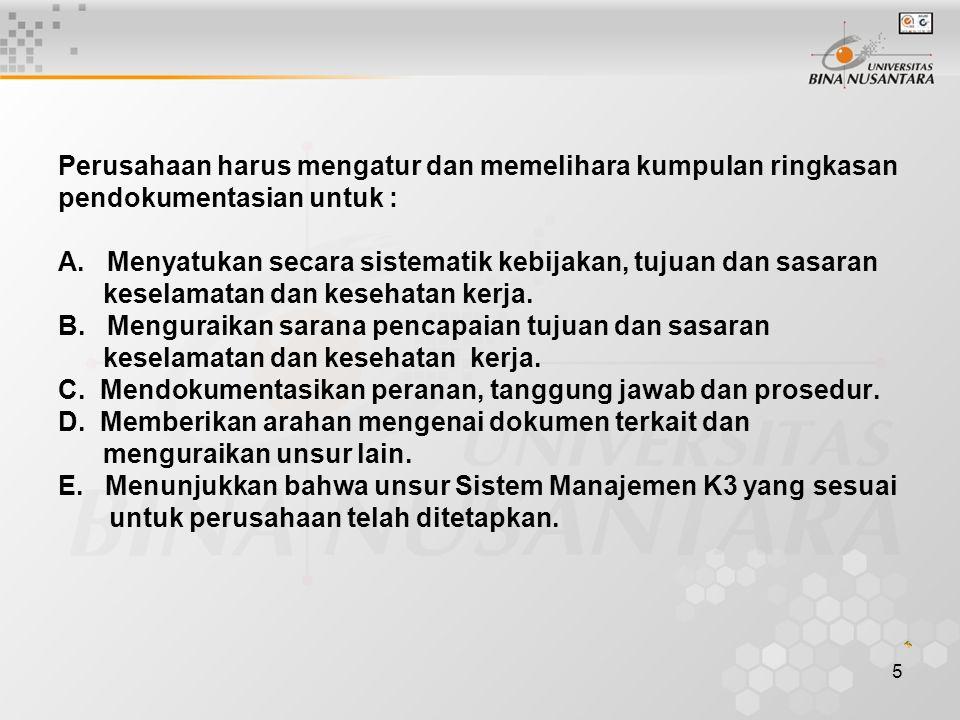 4 Persyaratan Permenaker 05/ Men/ 1996  Pendokumentasian merupakan unsur utama dari setiap sistem manajemen dan harus dibuat sesuai dengan kebutuhan
