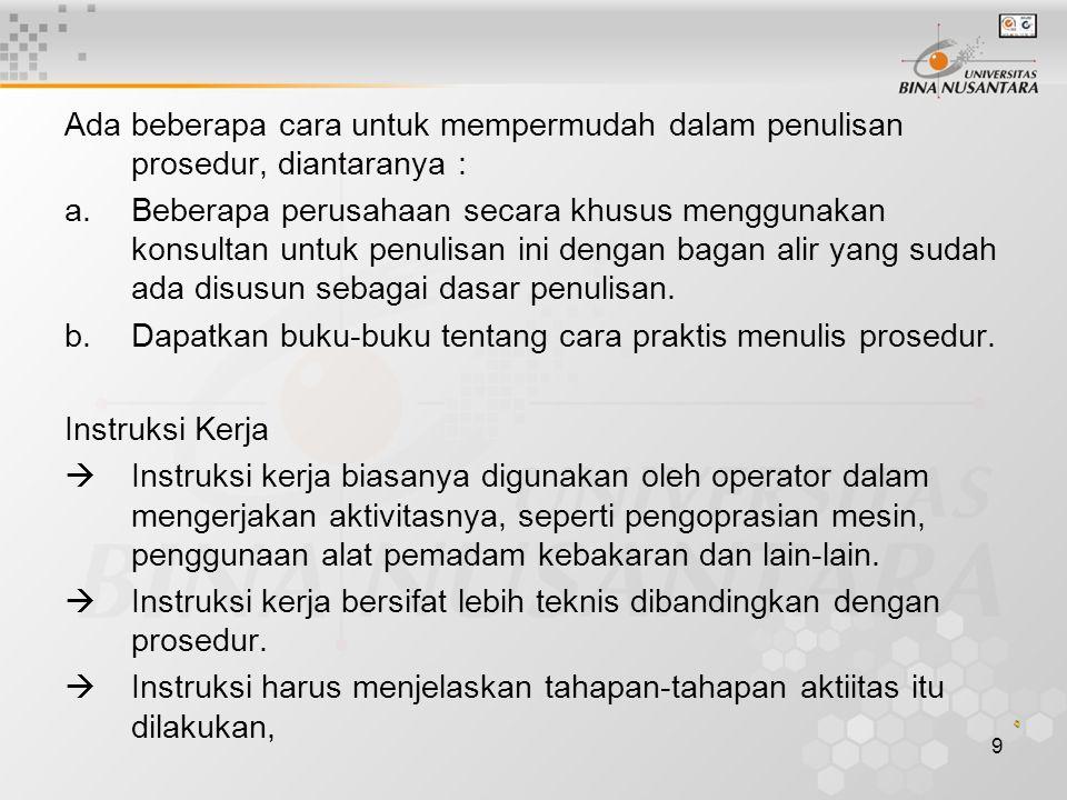 8 Manual Manual hanya menjelaskan kebijakan-kebijakan dasar saja dari penerapan Sistem Mananjemen K3 yang disesuaikan dengan semua klausul dalam OHSAS