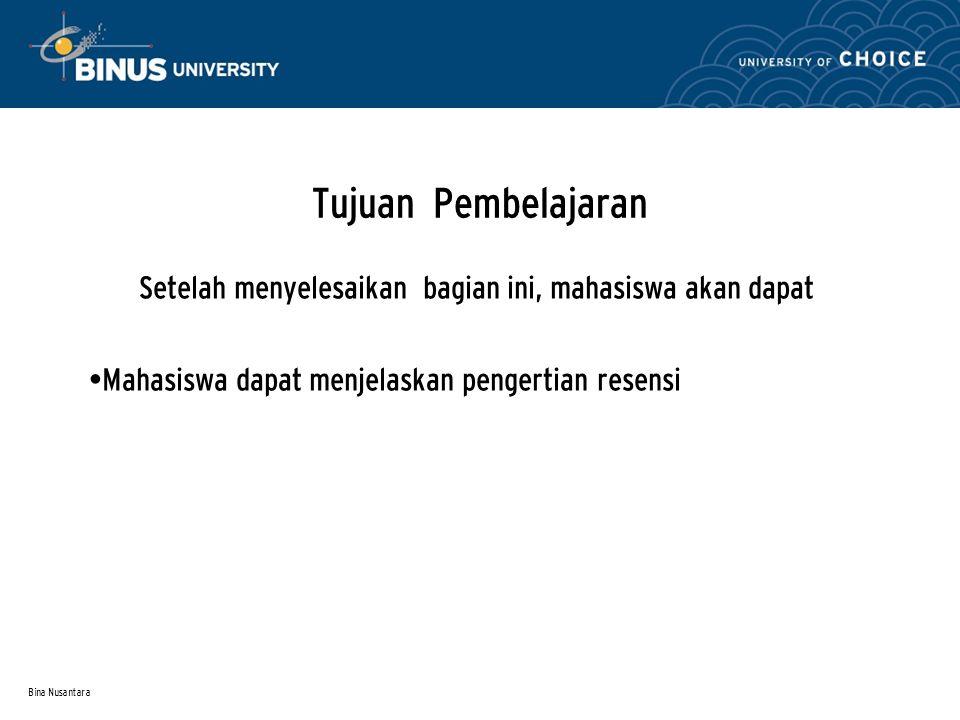 Bina Nusantara Pengantar Resensi adalah suatu tulisan atau ulasan mengenai nilai sebuah karya atau buku.