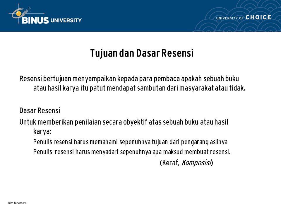 Bina Nusantara Sasaran Resensi Latar belakang bisa berkaitan dengan tema atau ringkasan isi buku.