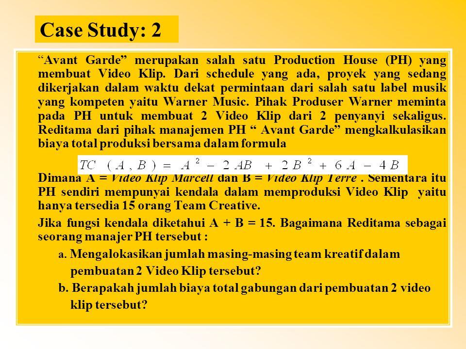 """Case Study: 2 """"Avant Garde"""" merupakan salah satu Production House (PH) yang membuat Video Klip. Dari schedule yang ada, proyek yang sedang dikerjakan"""