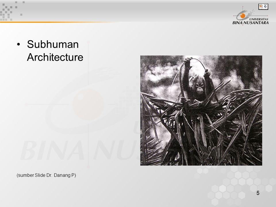 5 Subhuman Architecture (sumber Slide Dr. Danang P)