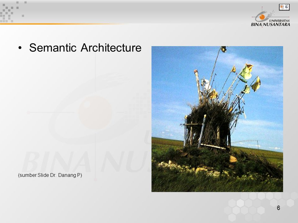 6 Semantic Architecture (sumber Slide Dr. Danang P)