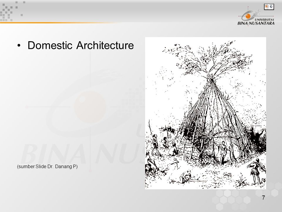 7 Domestic Architecture (sumber Slide Dr. Danang P)