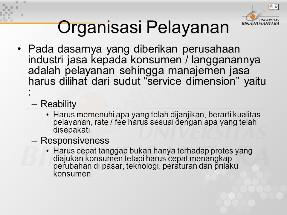 Organisasi Pelayanan Pada dasarnya yang diberikan perusahaan industri jasa kepada konsumen / langganannya adalah pelayanan sehingga manajemen jasa har