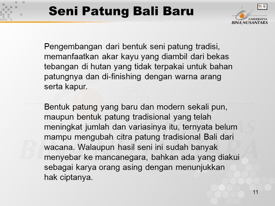 12 Seni Patung Bali Baru Kebanyakan karya lukis dan patung Bali, baru terkenal setelah ditulis dan dibahas dalam buku- buku orang asing.