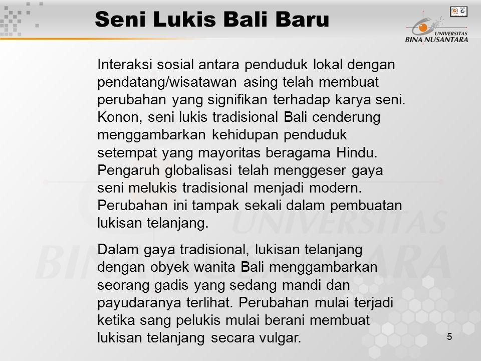 5 Seni Lukis Bali Baru Interaksi sosial antara penduduk lokal dengan pendatang/wisatawan asing telah membuat perubahan yang signifikan terhadap karya