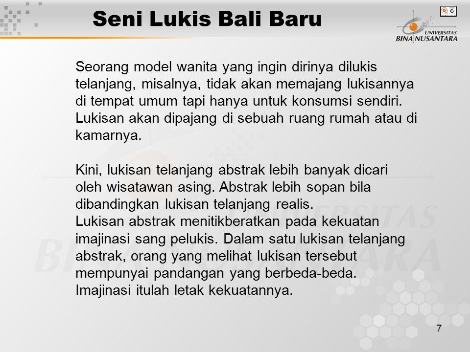 7 Seni Lukis Bali Baru Seorang model wanita yang ingin dirinya dilukis telanjang, misalnya, tidak akan memajang lukisannya di tempat umum tapi hanya u