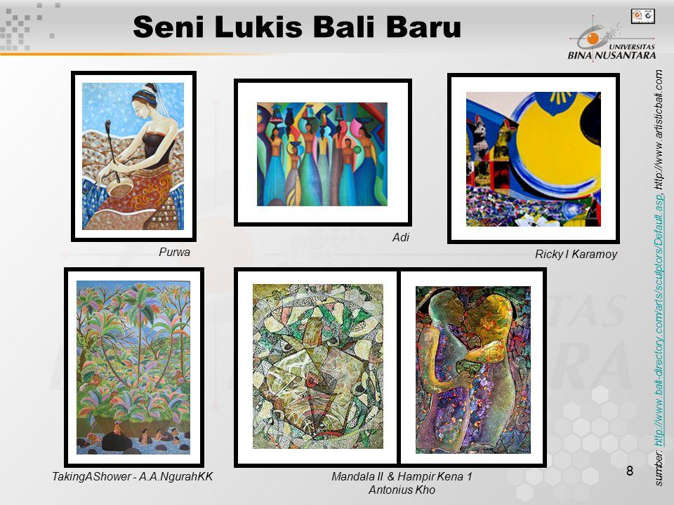9 Seni Patung Bali Baru Seni patung bernilai budaya yang cukup tinggi dalam kehidupan bangsa-bangsa kuno di dunia maupun di Indonesia, termasuk di Bali -- terutama patung untuk sarana penghormatan, pemujaan dan upacara keagamaan.