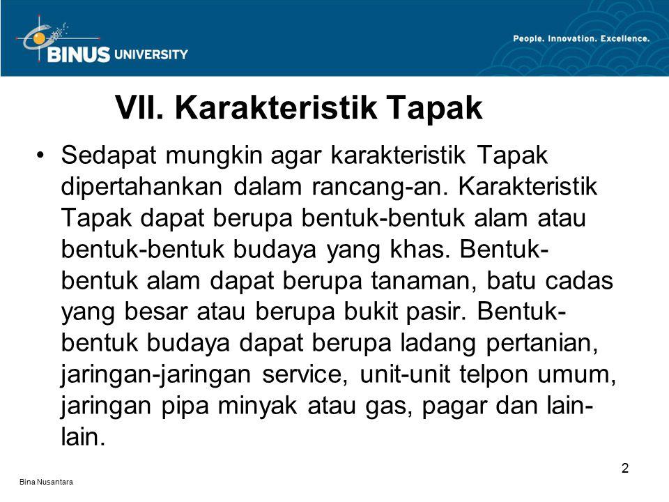 Bina Nusantara 2 Sedapat mungkin agar karakteristik Tapak dipertahankan dalam rancang-an.