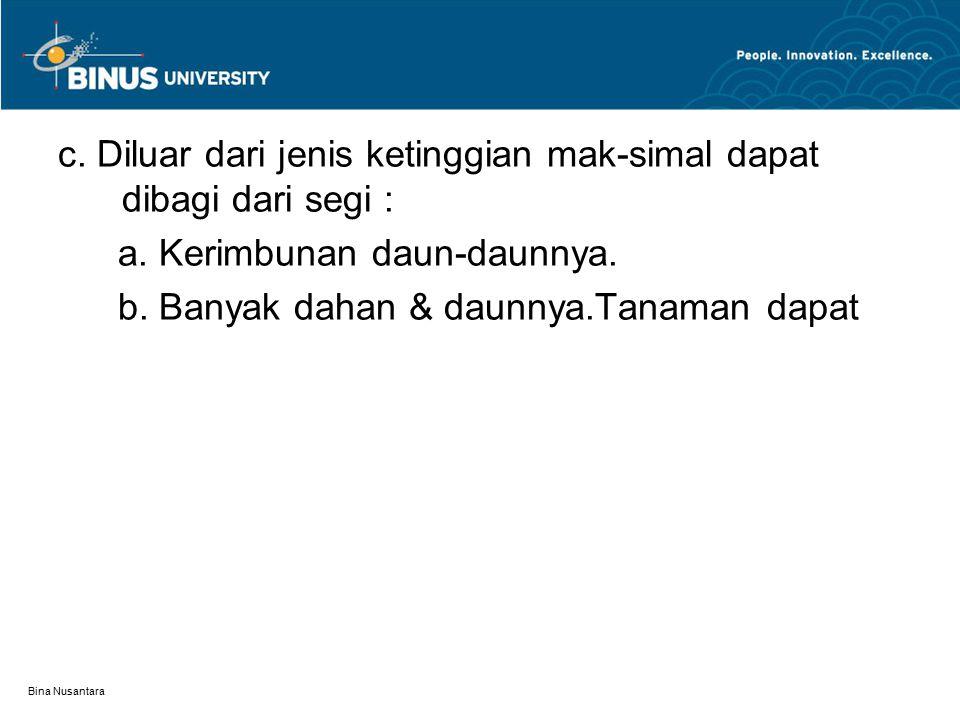 Bina Nusantara c. Diluar dari jenis ketinggian mak-simal dapat dibagi dari segi : a.