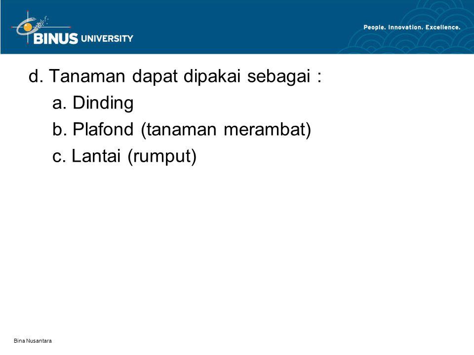 Bina Nusantara d. Tanaman dapat dipakai sebagai : a.